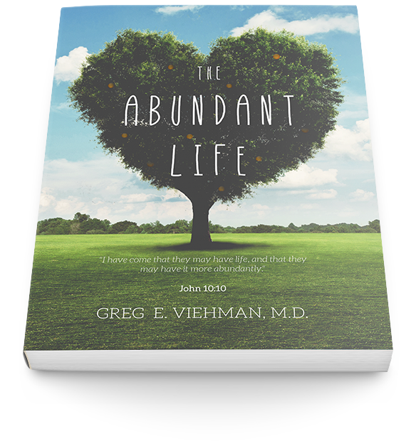 The Abundant Life by Dr. Greg Viehman