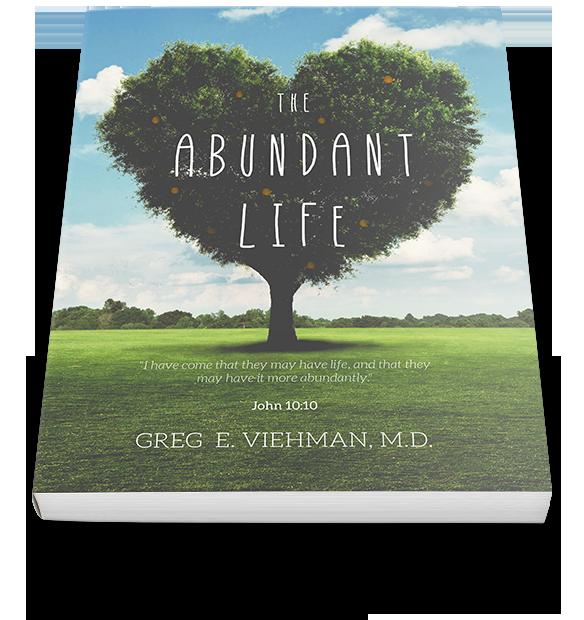 The Abundant Life by Dr. Greg Viehman